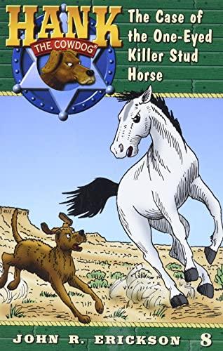 The Case of the One-Eyed Killer Stud Horse (Hank the Cowdog (Quality)): Erickson, John R.