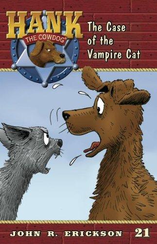 The Case of the Vampire Cat (Hank the Cowdog (Quality)): Erickson, John R.