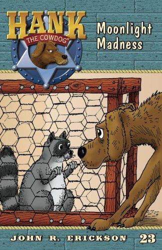 Moonlight Madness (Hank the Cowdog): Erickson, John R