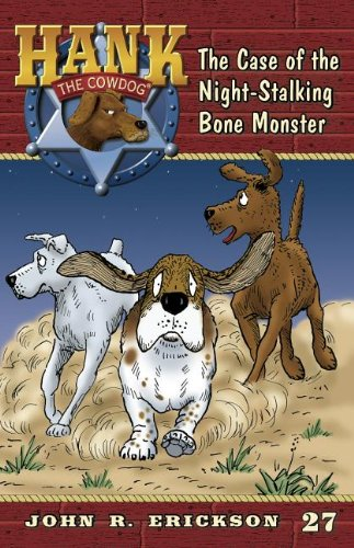 9781591881278: The Case of the Night-Stalking Bone Monster (Hank The Cowdog)