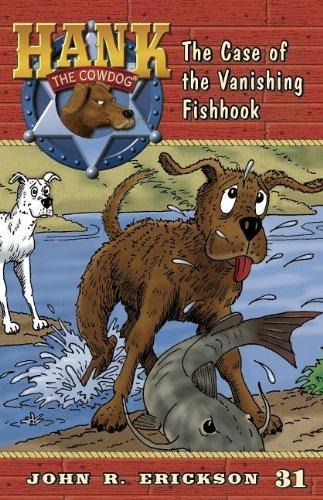 The Case of the Vanishing Fishhook (Hank the Cowdog (Quality)): Erickson, John R.