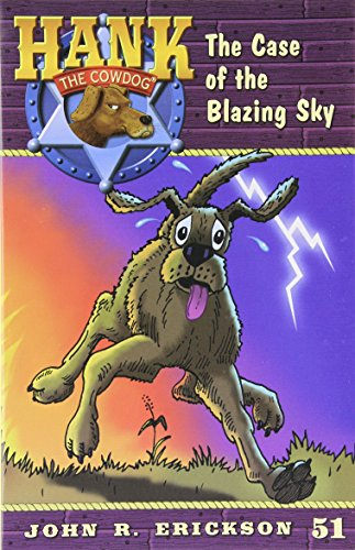 9781591881513: The Case of the Blazing Sky (Hank the Cowdog)