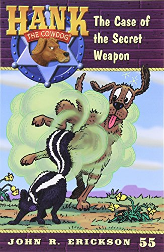 9781591881551: The Case of the Secret Weapon (Hank the Cowdog)