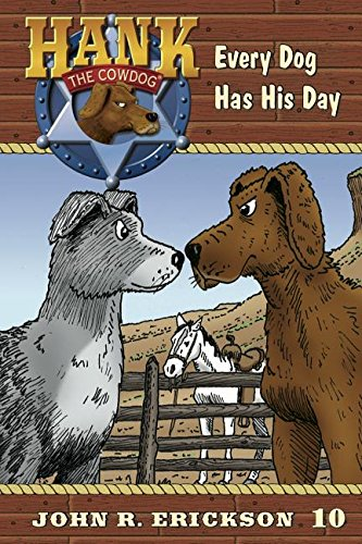 9781591882107: Every Dog Has His Day (Hank the Cowdog)