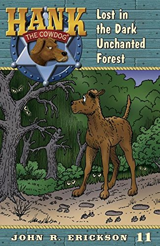 9781591882114: Lost in the Dark Unchanted Forest (Hank the Cowdog)