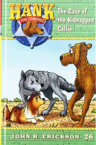 9781591882268: The Case of the Kidnapped Collie (Hank the Cowdog)