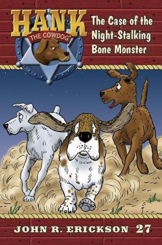 9781591882275: The Case of the Night-stalking Bone Monster (Hank the Cowdog)