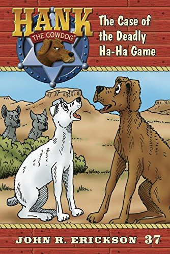 9781591882374: The Case of the Deadly Ha-ha Game (Hank the Cowdog)