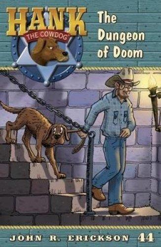 9781591882442: The Dungeon of Doom (Hank the Cowdog)