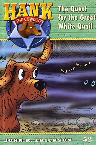 9781591882527: The Quest for the Great White Quail (Hank the Cowdog)
