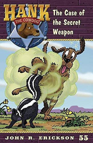9781591882558: The Case of the Secret Weapon (Hank the Cowdog)