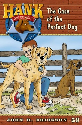 9781591882596: The Case of the Perfect Dog (Hank the Cowdog)