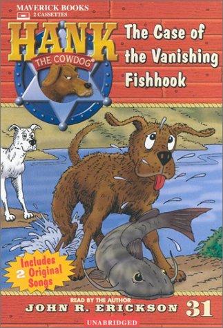 The Case of the Vanishing Fishhook (Hank the Cowdog): Erickson, John R.