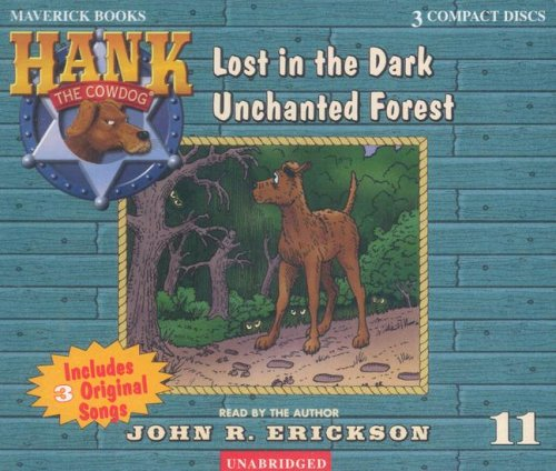 9781591886112: Lost in the Dark Unchanted Forest (Hank the Cowdog)