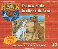 9781591886372: The Case of the Deadly Ha-ha Game (Hank the Cowdog)