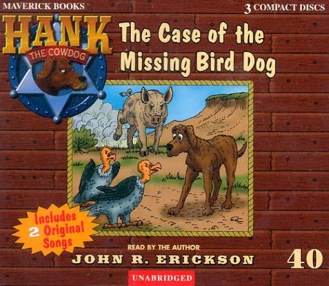 9781591886402: The Case of the Missing Bird Dog (Hank the Cowdog (Audio))