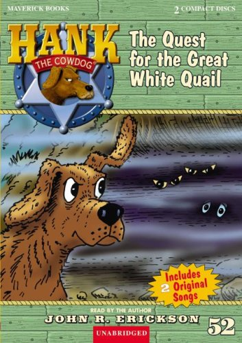 9781591886525: The Quest for the Great White Quail (Hank the Cowdog)