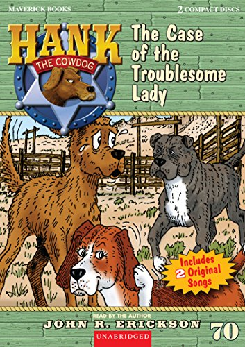 The Case of the Troublesome Lady (Hank the Cowdog): John R. Erickson