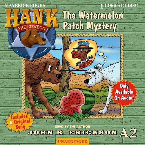 The Watermelon Patch Mystery (Hank the Cowdog): Erickson, John R.