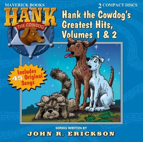 Hank the Cowdog's Greatest Hits, Volumes 1 & 2: Erickson, John R.