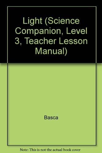 9781591920625: Light (Science Companion, Level 3, Teacher Lesson Manual)
