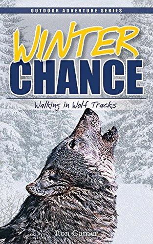 Winter Chance: Walking in Wolf Tracks: Gamer, Ron