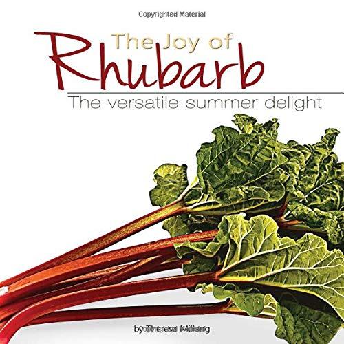 9781591930518: The Joy of Rhubarb: The Versatile Summer Delight (Fruits & Favorites Cookbooks)
