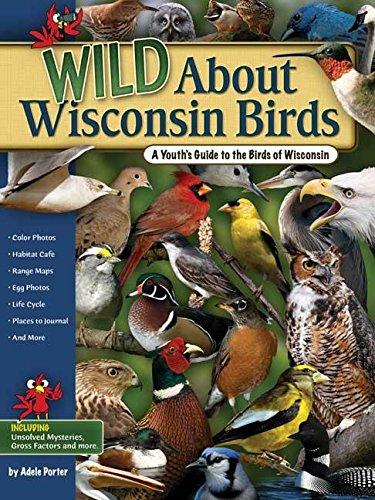 Wild About Wisconsin Birds: A