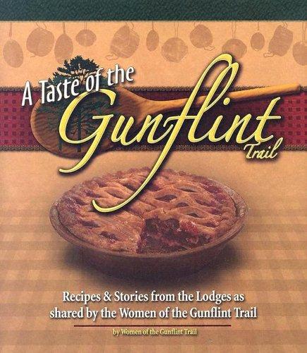 A Taste Of The Gunflint Trail: Recipes: Luana Brandt, Sharon