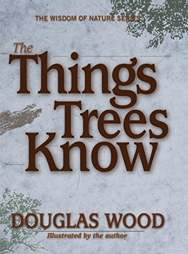 9781591931300: The Things Trees Know (Wisdom of Nature)