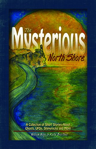 9781591931430: The Mysterious North Shore: A Collection of Short Stories About Ghosts, UFOs, Shipwrecks and More