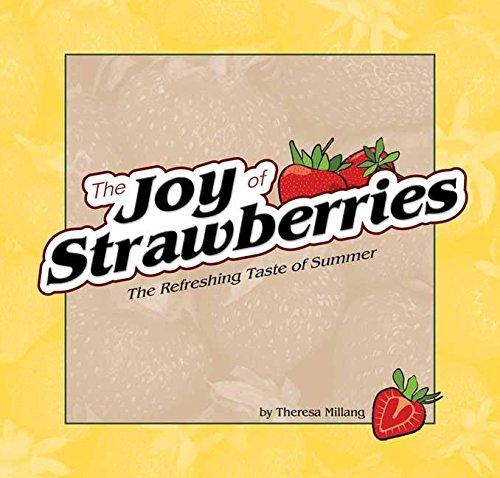 The Joy of Strawberries: The Refreshing Taste of Summer: Millang, Theresa
