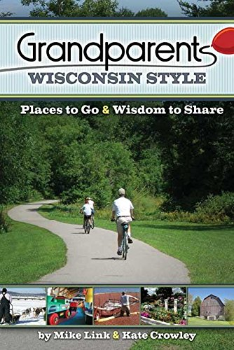 9781591931706: Grandparents Wisconsin Style: Places to Go & Wisdom to Share