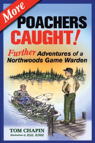 9781591932079: More Poachers Caught!: Further Adventures of a Northwoods Game Warden