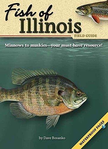 Fish of Illinois Field Guide [With Waterproof Pages]: Bosanko, Dave