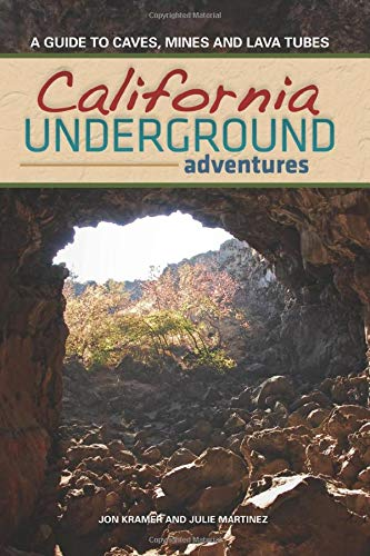 9781591932307: California Underground: A Guide to Caves, Mines and Lava Tubes