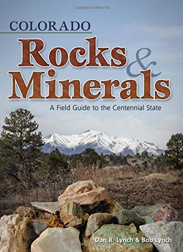 9781591932383: Colorado Rocks & Minerals: A Field Guide to the Centennial State (Rocks & Minerals Identification Guides)