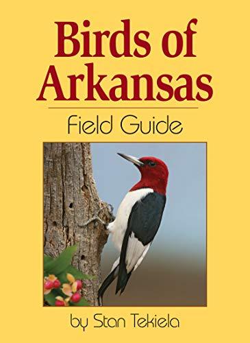 9781591932611: Birds of Arkansas Field Guide (Bird Identification Guides)