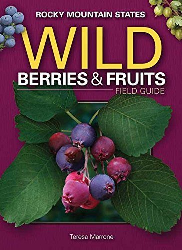 9781591932819: Wild Berries & Fruits Field Guide of the Rocky Mountain States (Wild Berries & Fruits Identification Guides)
