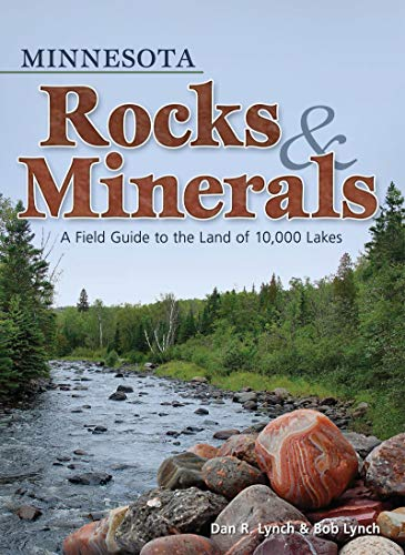 Minnesota Rocks & Minerals: A Field Guide to the Land of 10,000 Lakes: Lynch, Dan R.; Lynch, ...