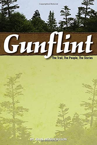 9781591933106: Gunflint: The Trail, the People, the Stories