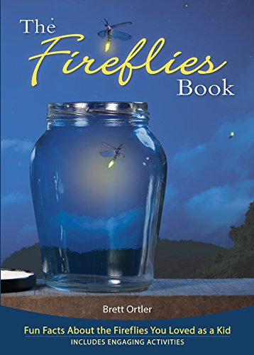 9781591934820: The Fireflies Book: Fun Facts About the Fireflies You Loved as a Kid