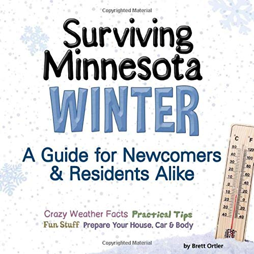 9781591935896: Surviving Minnesota Winter: A Guide for Newcomers & Residents Alike
