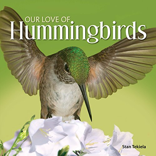 9781591936886: Our Love of Hummingbirds (Our Love of Wildlife)