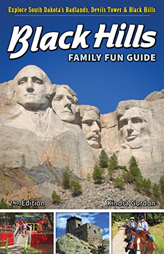 Black Hills Family Fun Guide: Explore South Dakota s Badlands, Devils Tower Black Hills