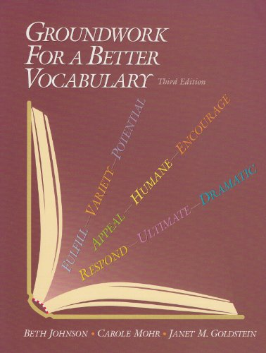 Groundwork for a Better Vocabulary, 3rd: Johnson, Beth: Mohr, Carole: Goldsrtein, Janet M.