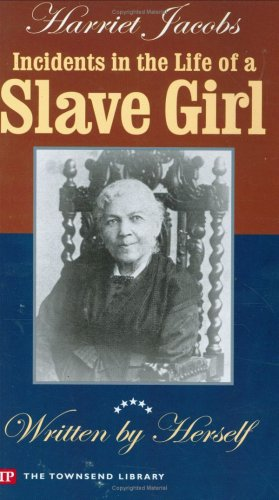 9781591940265: Incidents in the Life of a Slave Girl (Townsend Library Edition)