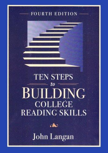 Ten Steps to Building College Reading Skills: Langan, John