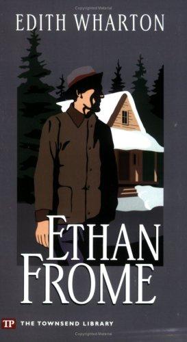 Ethan Frome (Townsend Library Edition): Edith Wharton