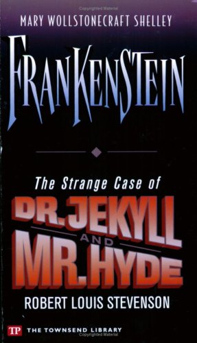 9781591940524: Frankenstein / The Strange Case of Dr. Jekyll and Mr. Hyde (Townsend Library Edition)